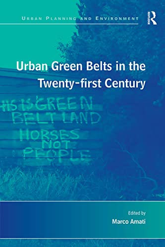 9780754649595: Urban Green Belts in the Twenty-first Century (Urban Planning and Environment)