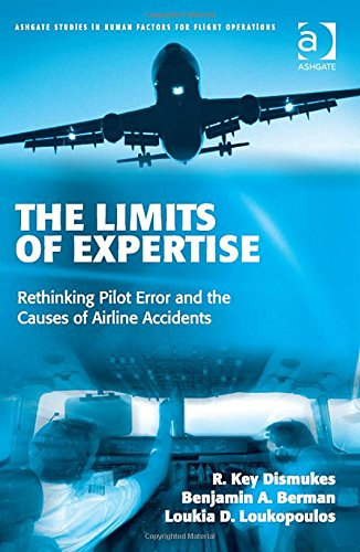 9780754649649: The Limits of Expertise: Rethinking Pilot Error and the Causes of Airline Accidents (Ashgate Studies in Human Factors for Flight Operations)