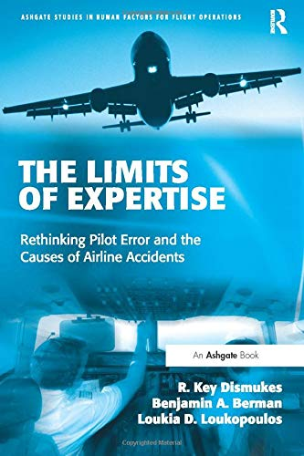 9780754649656: The Limits of Expertise: Rethinking Pilot Error and the Causes of Airline Accidents