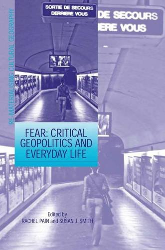 9780754649663: Fear: Critical Geopolitics and Everyday Life (Re-Materialising Cultural Geography)