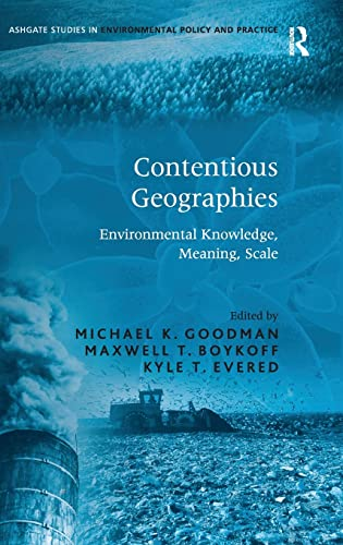 9780754649717: Contentious Geographies: Environmental Knowledge, Meaning, Scale (Routledge Studies in Environmental Policy and Practice)