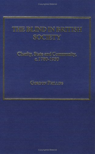 The Blind in British Society: Charity, State: Gordon A. Phillips