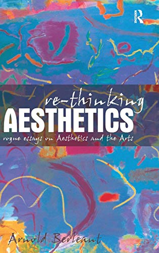 9780754650133: Re-thinking Aesthetics: Rogue Essays on Aesthetics and the Arts