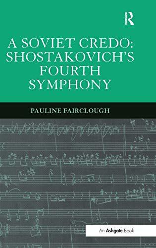 9780754650164: A Soviet Credo: Shostakovich's Fourth Symphony