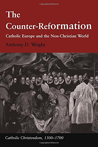 9780754650270: The Counter-Reformation: Catholic Europe and the Non-Christian World (Catholic Christendom, 1300-1700)