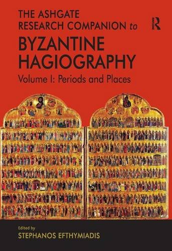 9780754650331: The Ashgate Research Companion to Byzantine Hagiography: Periods and Places: 1