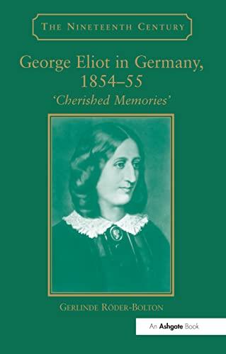 9780754650546: George Eliot in Germany, 1854-55: 'Cherished Memories' (The Nineteenth Century Series)