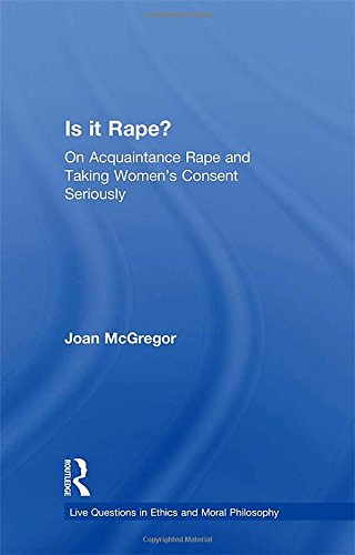 Is it Rape? On Acquaintance Rape and Taking Women's Consent Seriously: McGregor, Joan