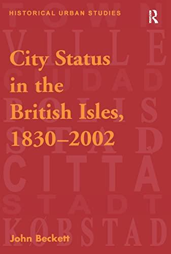 9780754650676: City Status in the British Isles, 1830–2002 (Historical Urban Studies Series)