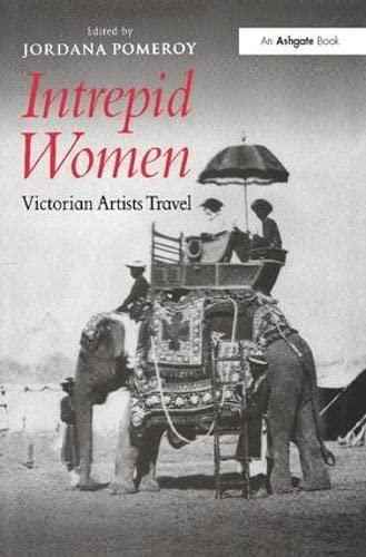 9780754650720: Intrepid Women: Victorian Artists Travel