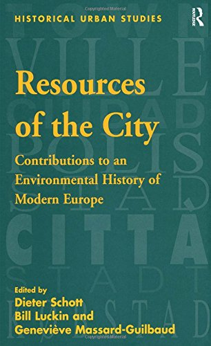 9780754650812: Resources of the City: Contributions to an Environmental History of Modern Europe (Historical Urban Studies Series)