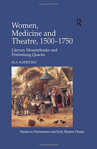 9780754650843: Women, Medicine and Theatre, 1500-1750: Literary mountebanks and performing quacks (Studies in Performance and Early Modern Drama)