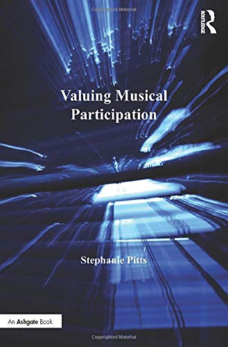 9780754650959: Valuing Musical Participation: Case Studies of Music Identity and Belonging