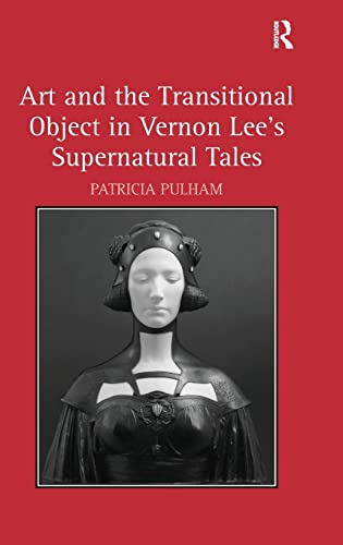 9780754650966: Art and the Transitional Object in Vernon Lee's Supernatural Tales