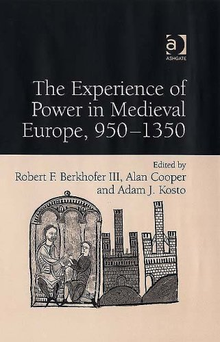 The Experience of Power in Medieval Europe, 950?1350: Robert F. Berkhofer Iii