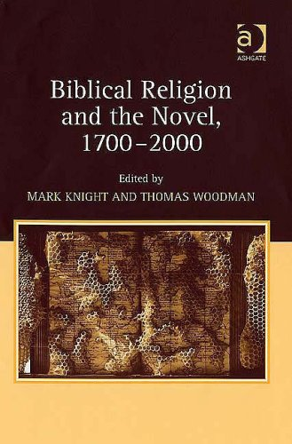 Biblical Religion and the Novel 1700-2000: Knight, Mark (Editor)/