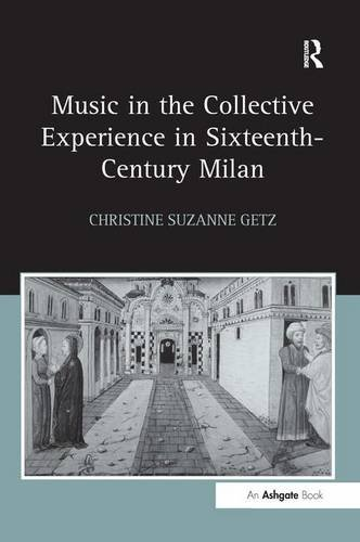 9780754651215: Music In The Collective Experience In Sixteenth-Century Milan