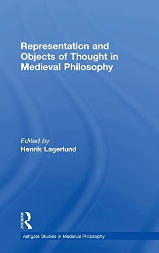 Representation And Objects of Thought in Medieval Philosophy (Ashgate Studies in Medieval ...