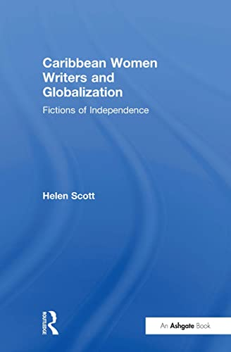9780754651345: Caribbean Women Writers and Globalization: Fictions of Independence