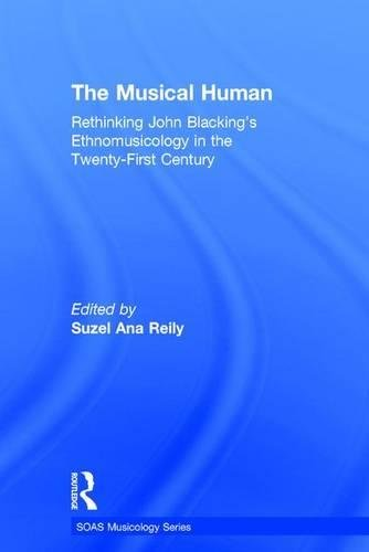 9780754651383: The Musical Human: Rethinking John Blacking's Ethnomusicology in the Twenty-First Century (SOAS Musicology Series)