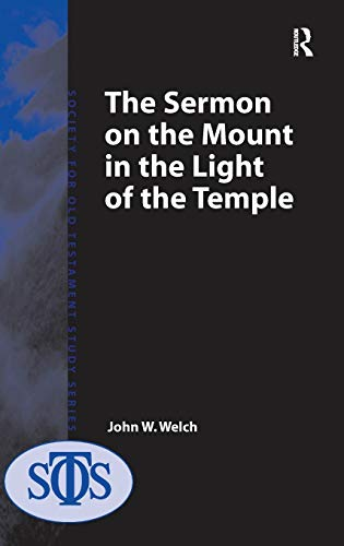 The Sermon on the Mount in the Light of the Temple (Society for Old Testament Study Monographs) (0754651649) by John W. Welch