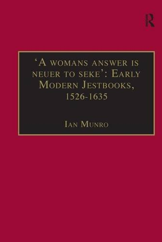 9780754651703: 'A womans answer is neuer to seke': Early Modern Jestbooks, 1526–1635: Essential Works for the Study of Early Modern Women: Series III, Part Two. of Essential Works Series III, Part Two