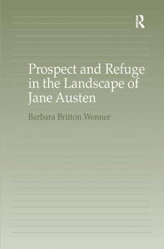 9780754651789: Prospect And Refuge in the Landscape of Jane Austen
