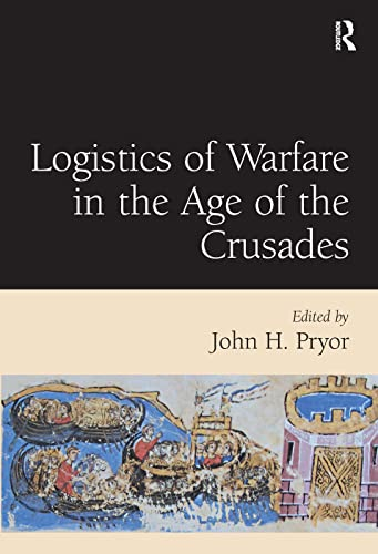 9780754651970: Logistics of Warfare in the Age of the Crusades