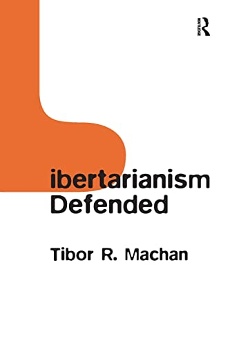 9780754652168: Libertarianism Defended