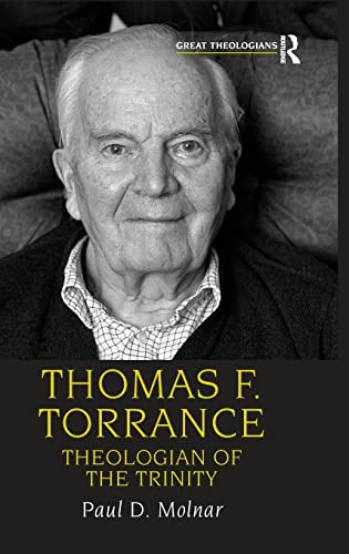 9780754652281: Thomas F. Torrance: Theologian of the Trinity (Great Theologians Series)