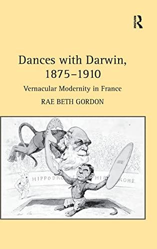 9780754652434: Dances with Darwin, 1875-1910: Vernacular Modernity in France