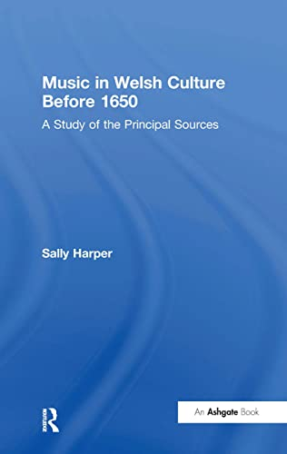 9780754652632: Music in Welsh Culture Before 1650: A Study of the Principal Sources