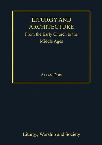 9780754652724: Liturgy and Architecture: From The Early Church to the Middle Ages