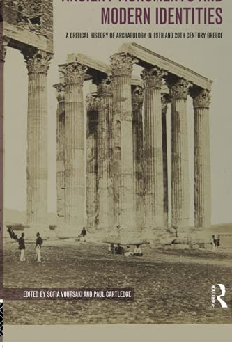 9780754652892: Ancient Monuments and Modern Identities: A Critical History of Archaeology in 19th and 20th Century Greece