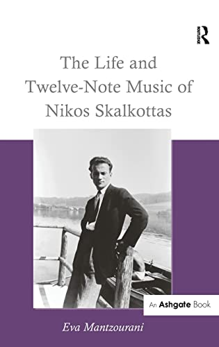 9780754653103: The Life and Twelve-Note Music of Nikos Skalkottas