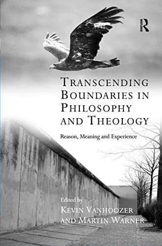 9780754653189: Transcending Boundaries in Philosophy and Theology: Reason, Meaning and Experience