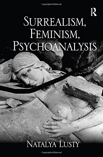 9780754653363: Surrealism, Feminism, Psychoanalysis