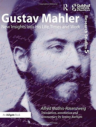9780754653530: Gustav Mahler: New Insights Into His Life, Times and Work (Guildhall Research Studies)