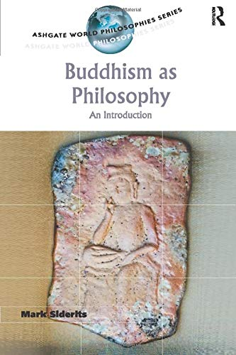 9780754653691: Buddhism as Philosophy: An Introduction (Ashgate World Philosophies Series)