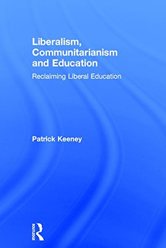 9780754653974: Liberalism, Communitarianism and Education: Reclaiming Liberal Education