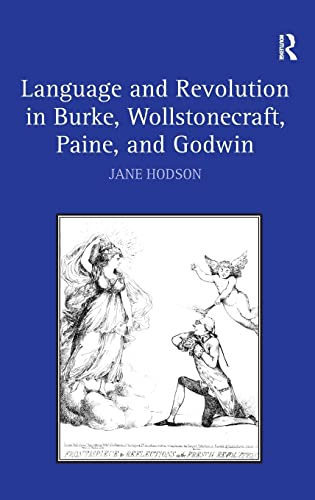 Language and Revolution in Burke, Wollstonecraft, Paine, and Godwin: Jane Hodson