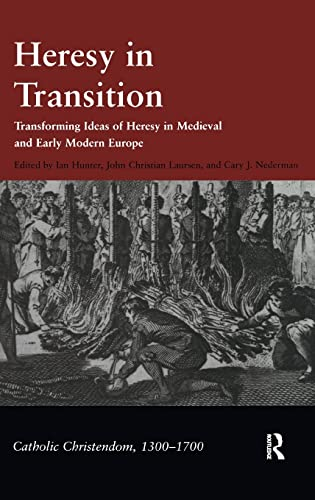9780754654285: Heresy in Transition: Transforming Ideas of Heresy in Medieval and Early Modern Europe (Catholic Christendom, 1300-1700)