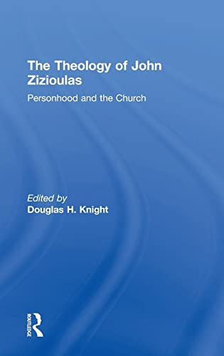 9780754654308: The Theology of John Zizioulas: Personhood and the Church