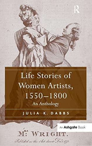 Life Stories of Women Artists, 15501800: Julia K. Dabbs