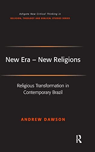 New Era - New Religions: Religious Transformation in Contemporary Brazil (Routledge New Critical ...