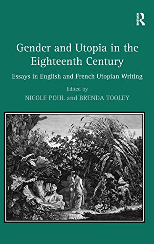 9780754654353: Gender and Utopia in the Eighteenth Century: Essays in English and French Utopian Writing