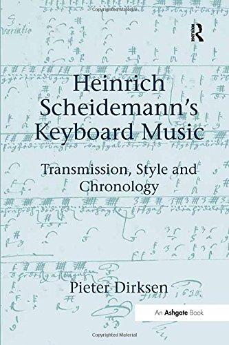 9780754654414: Heinrich Scheidemann's Keyboard Music: Transmission, Style and Chronology