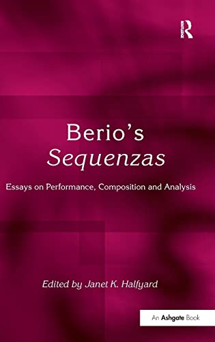 9780754654452: Berio's Sequenzas: Essays on Performance, Composition and Analysis