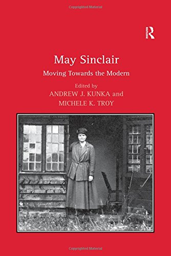 9780754654667: May Sinclair: Moving Towards the Modern