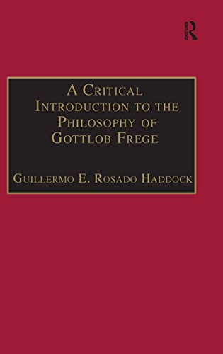 9780754654711: A Critical Introduction to the Philosophy of Gottlob Frege